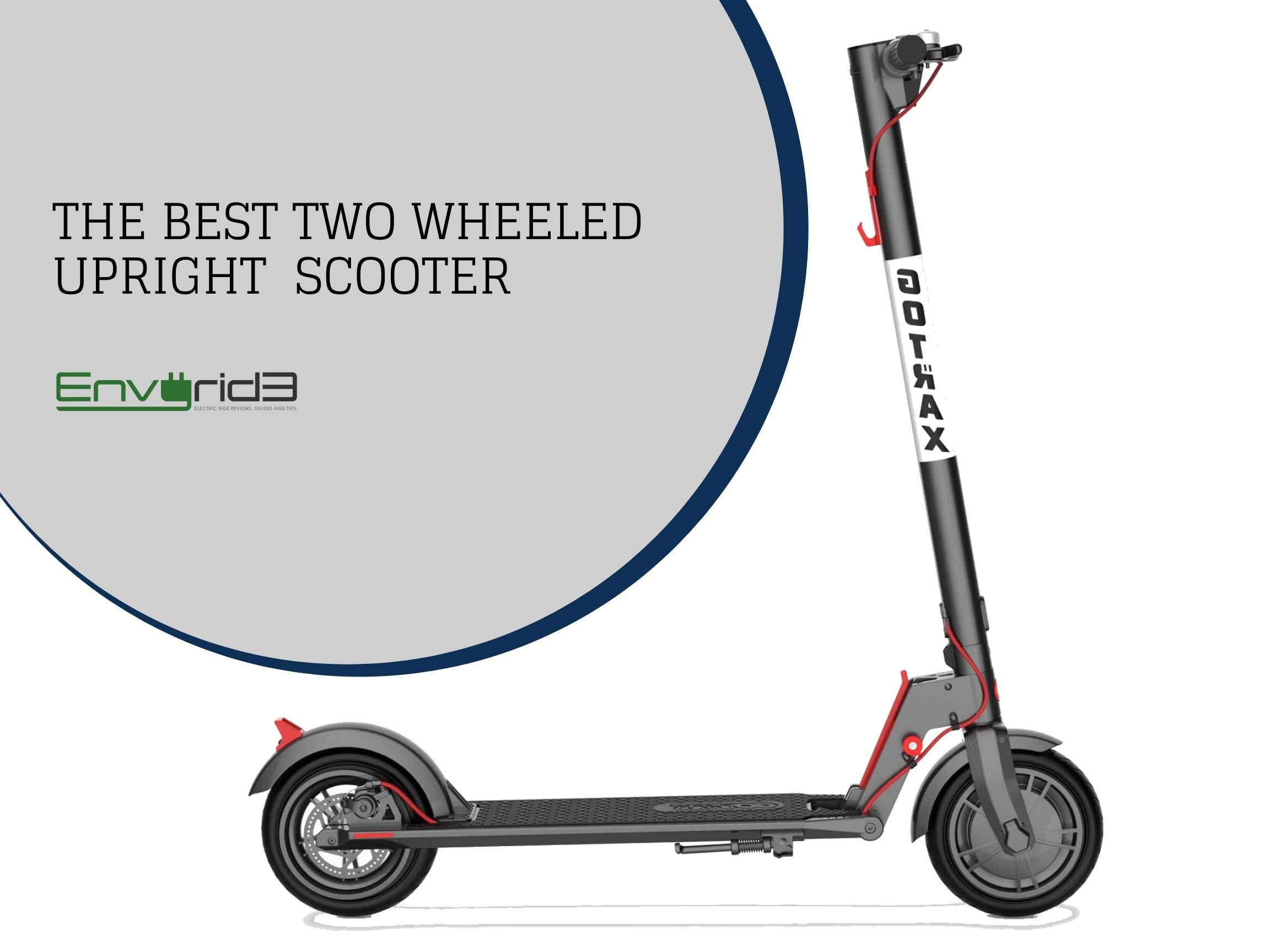 the best two wheeled upright scooter