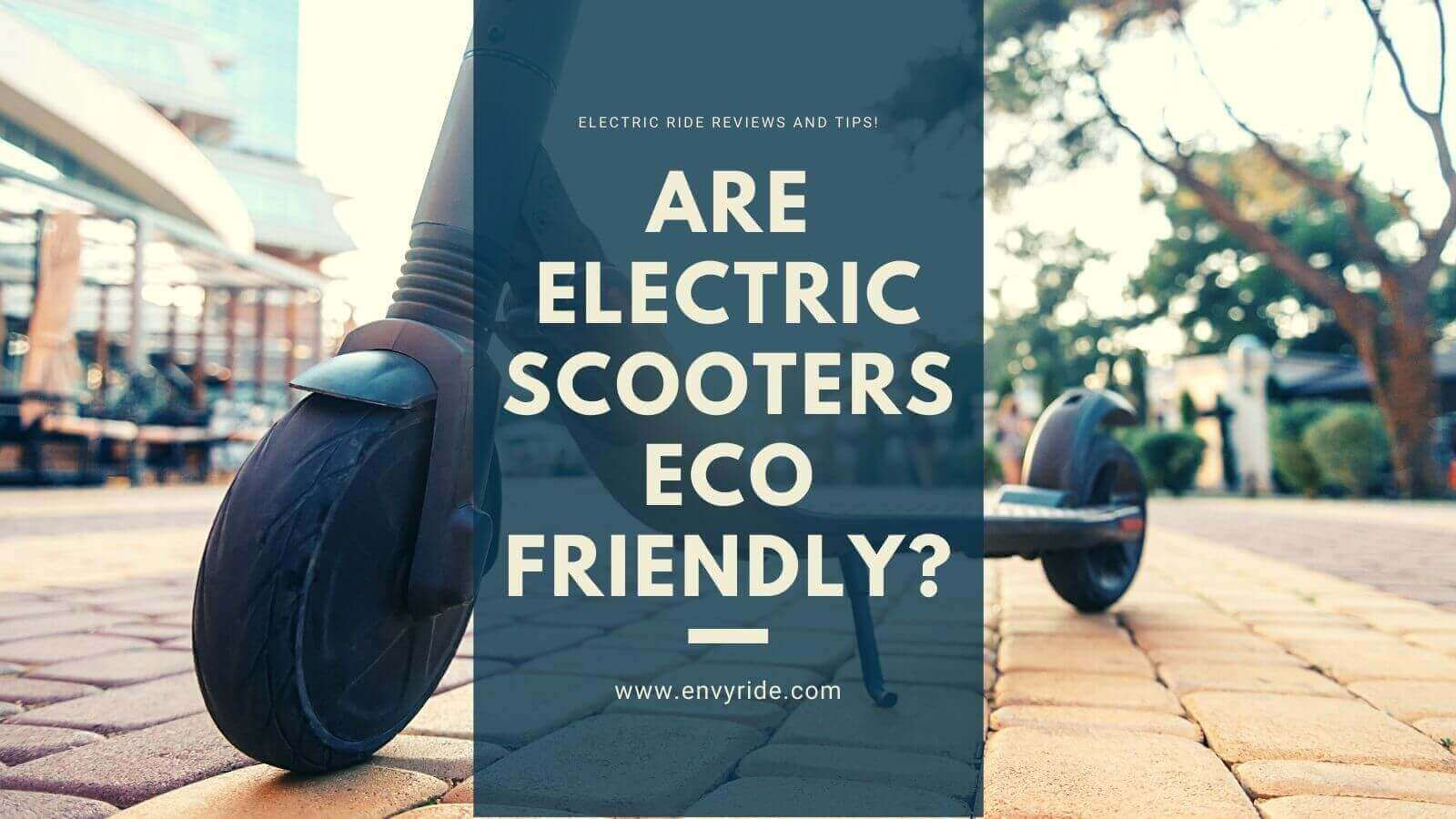 Are electric scooters eco friendly